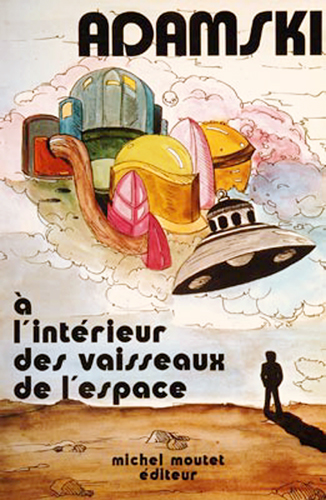 George Adamski - A l'intérieur des vaisseaux de l'espace