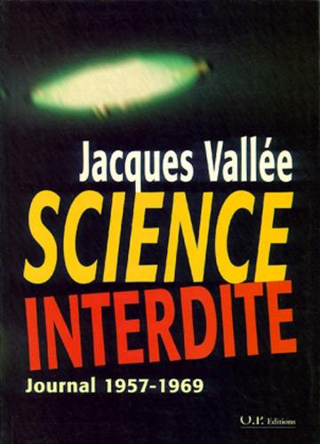 Science interdite Journal 1957-1969, par Jacques Vallée